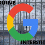Google Will Soon Penalize Sites With Intrusive Interstitials