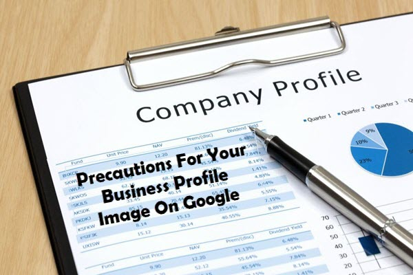 Precautions For Your Business Profile Image On Google