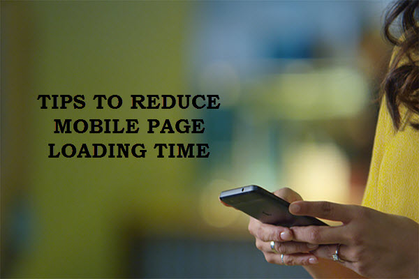 tips-to-reduce-mobile-page-loading-time