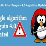 What To Do After Penguin 4.0 Algorithm Update?