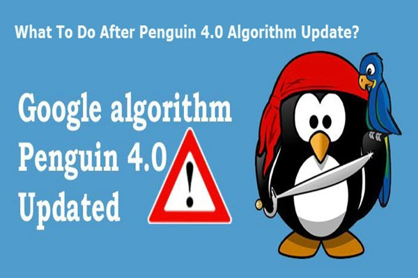 What To Do After Penguin 4.0 Algorithm Update