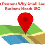 10 Reasons Why Small Local Business Needs SEO