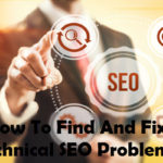 How To Find And Fix Technical SEO Problems For Your Website