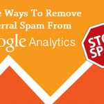 Simple Ways To Remove Google Analytics Referral Spam