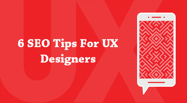 Six SEO Tips For UX Designers
