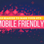 10 Reasons To Make Your Website Mobile-Friendly