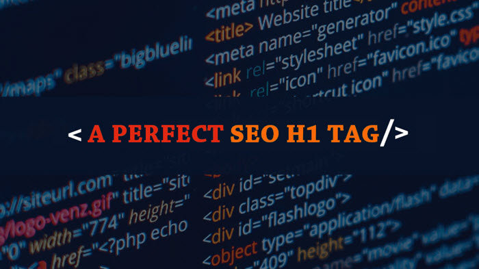 How To Create A Perfect SEO H1 Tag