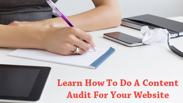 Learn How To Do A Content Audit For Your Website