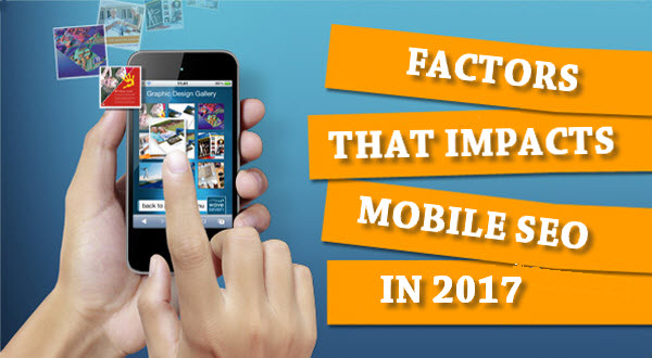 Factors That Impacts Mobile Ranking In 2017