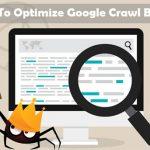 Top Ways To Optimize Your Google Crawl Budget For SEO