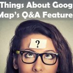 Things You Should Know About Google Map's Q&A Features