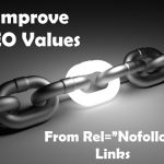 """How To Improve Your SEO Values From Rel=""""Nofollow"""" Links"""