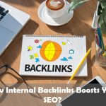 How Internal Backlinks Boosts Your SEO