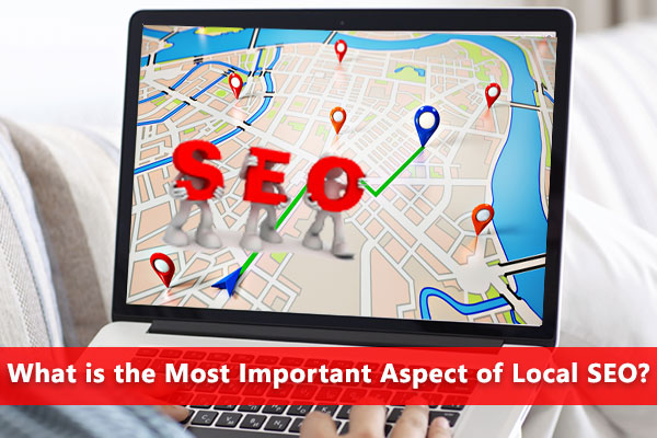 What is the Most Important Aspect of Local SEO